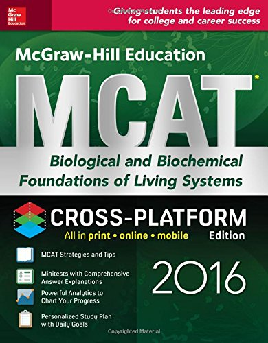 9781259588358: McGraw-Hill Education MCAT Biological and Biochemical Foundations of Living Systems 2016 Cross-Platform Edition