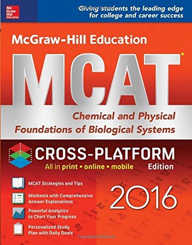 9781259588372: McGraw-Hill Education MCAT: Chemical and Physical Foundations of Biological Systems 2016, Cross-Platform Edition