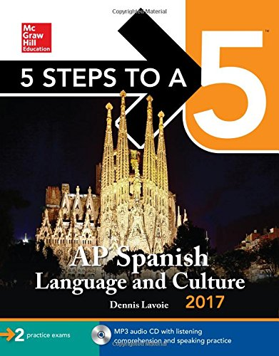 9781259588488: 5 Steps to a 5: AP Spanish Language and Culture 2017 (McGraw-Hill 5 Steps to A 5)