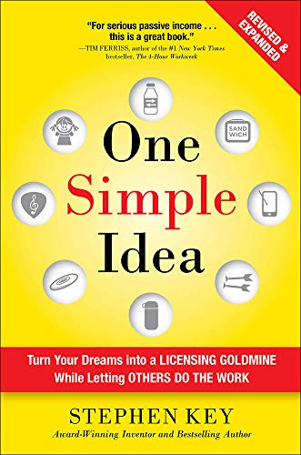 9781259589676: One Simple Idea, Revised and Expanded Edition: Turn Your Dreams into a Licensing Goldmine While Letting Others Do the Work (Business Books)