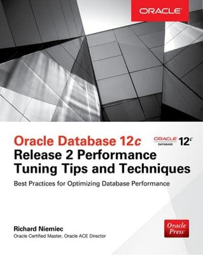 9781259589683: Oracle Database 12c Release 2 Performance Tuning Tips & Techniques (Oracle Press)