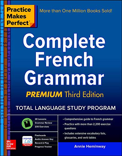 practice makes perfect complete french grammar premium third edition by heminway annie. Black Bedroom Furniture Sets. Home Design Ideas