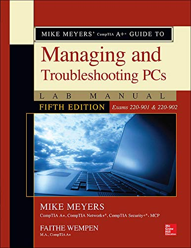 9781259643446: Mike Meyers' CompTIA A+ Guide to Managing and Troubleshooting PCs Lab Manual, Fifth Edition (Exams 220-901 & 220-902)