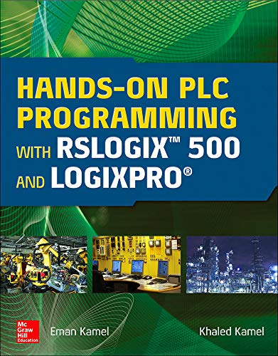 Hands On Plc Programming With Rslogix 500: Kamel, Khaled; Kamel,