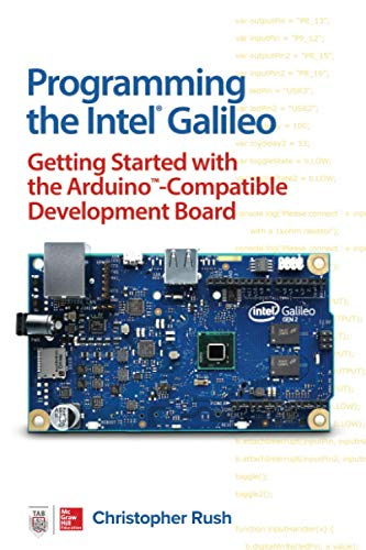 9781259644795: Programming the Intel Galileo: Getting Started with the Arduino -Compatible Development Board
