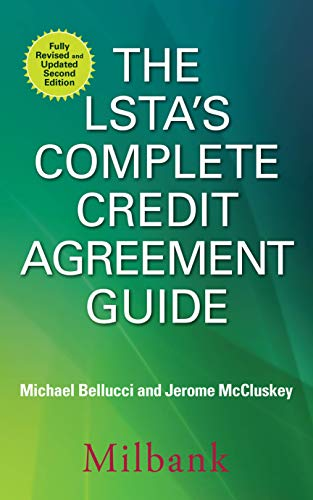 The Lsta's Complete Credit Agreement Guide, 2e 9781259644863 The definitive guide for navigating today's credit agreements Today's syndicated loan market and underlying credit agreements are far mo