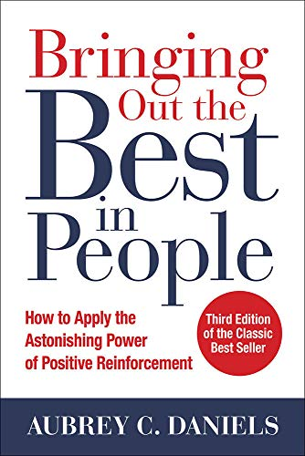 9781259644900: Bringing Out the Best in People: How to Apply the Astonishing Power of Positive Reinforcement, Third Edition