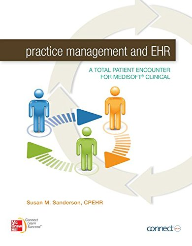 9781259658600: Practice Management and EHR: A Total Patient Encounter for Medisoft Clinical with Connect Access Card
