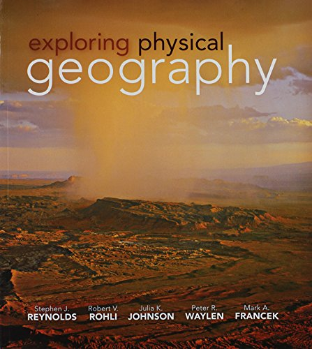 Exploring Physical Geography with Connect 1 (Semester Access Card): Reynolds, Stephen; Johnson, ...