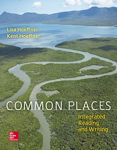 Loose Leaf for Common Places: Integrated Reading and Writing: Hoeffner, Lisa; Hoeffner, Kent