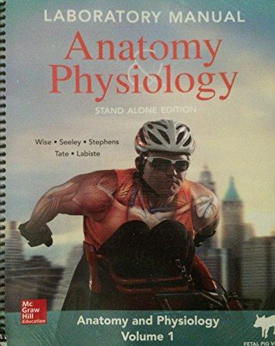 9781259698484: McGraw Hill Anatomy & Physiology Volume 1 (Miami-Dade College)