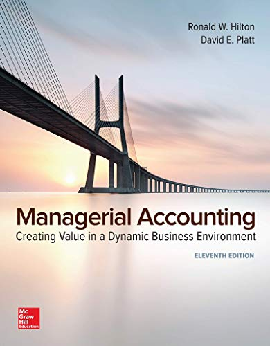 Loose-Leaf for Managerial Accounting: Creating Value in: Ronald W Hilton