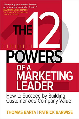 9781259834714: The 12 Powers of a Marketing Leader: How to Succeed by Building Customer and Company Value