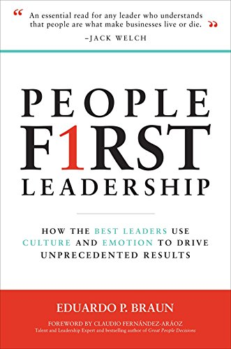 People First Leadership: How The Best Leaders Use Culture And Emotion To Drive Unprecedented Results Format: Book