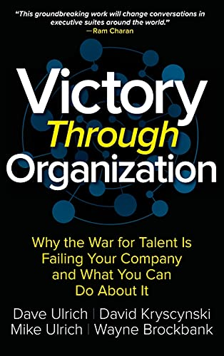 9781259837647: Victory Through Organization: Why the War for Talent is Failing Your Company and What You Can Do About It