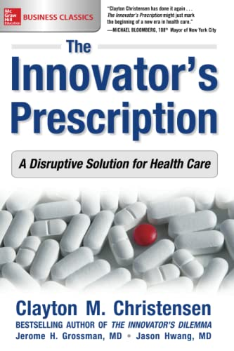 9781259860867: The Innovator's Prescription: A Disruptive Solution for Health Care