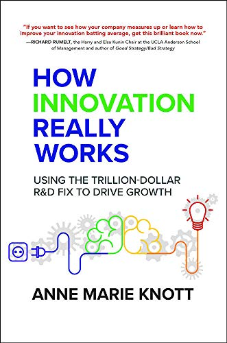9781259860935: How Innovation Really Works: Using the Trillion-Dollar R&D Fix to Drive Growth