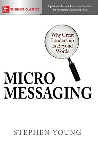 9781259860966: Micromessaging: Why Great Leadership is Beyond Words