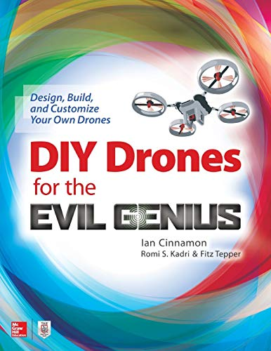 9781259861468: DIY Drones for the Evil Genius: Design, Build, and Customize Your Own Drones