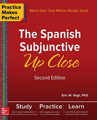 9781260010749: Practice Makes Perfect: The Spanish Subjunctive Up Close, Second Edition