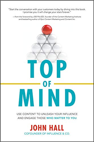 9781260011920: Top of Mind: Use Content to Unleash Your Influence and Engage Those Who Matter To You