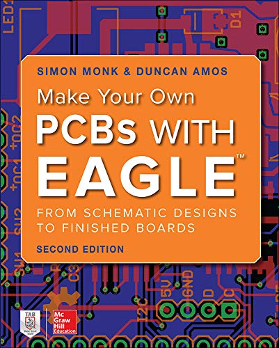 9781260019193: Make Your Own PCBs with EAGLE: From Schematic Designs to Finished Boards