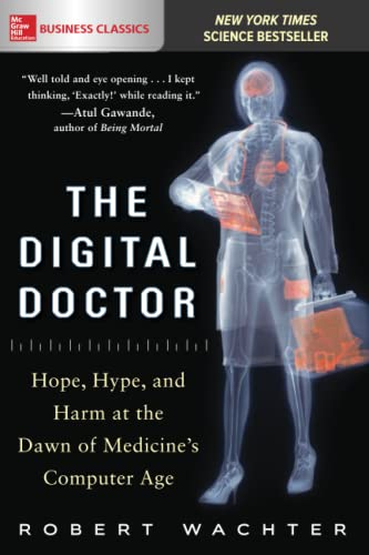 9781260019605: The Digital Doctor: Hope, Hype, and Harm at the Dawn of Medicine's Computer Age