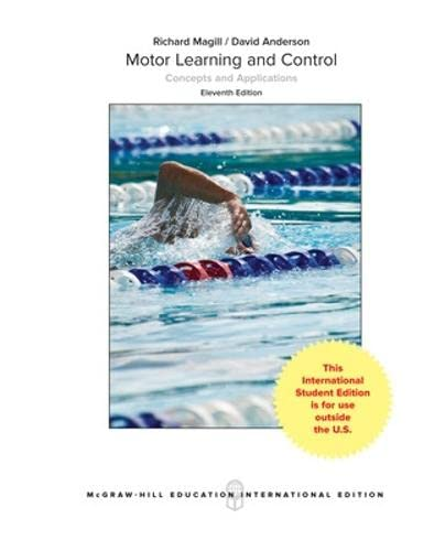 Motor Learning and Control: Concepts and Applications: Magill, Richard A;