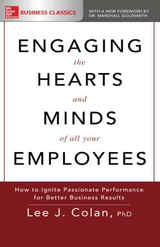 9781260116915: Engaging the Hearts and Minds of All Your Employees: How to Ignite Passionate Performance for Better Business Results