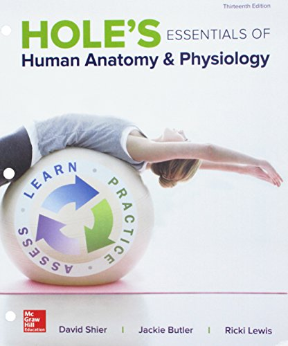 Loose Leaf for Holes Essentials Human Anatomy & Physiology: David Shier