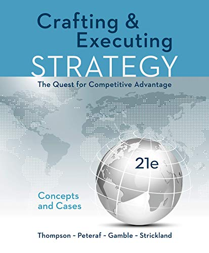 Loose Leaf for Crafting & Executing Strategy: Concepts & Cases: Arthur A. Thompson Jr