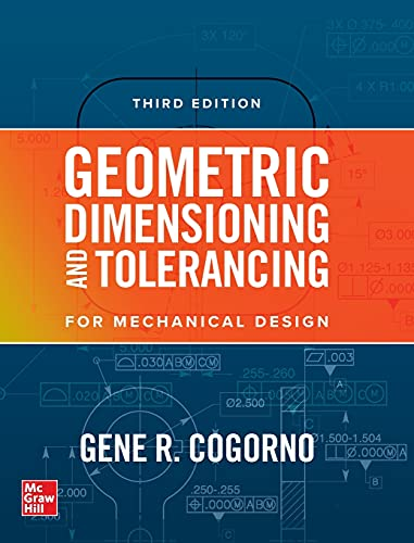 9781260453782: Geometric Dimensioning and Tolerancing for Mechanical Design, 3E