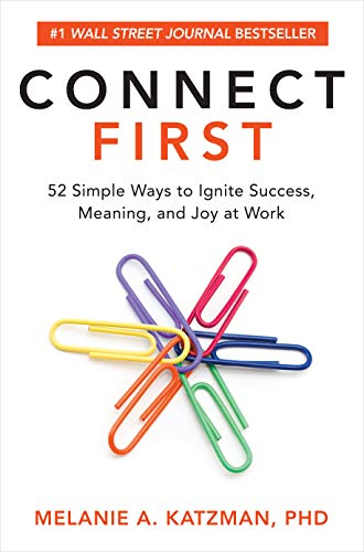 Book Cover: Connect First: 52 Simple Ways to Ignite Success, Meaning, and Joy at Work