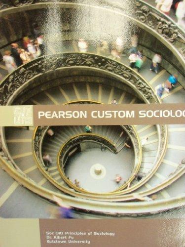 9781269045728: Principles of Sociology (Pearson Custom Sociology for Kutztown University SOC 010)