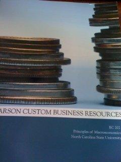 9781269051224: Pearson Custom Business Resources- Custom for North Carolina State University Principles of Macroeconomics EC 202