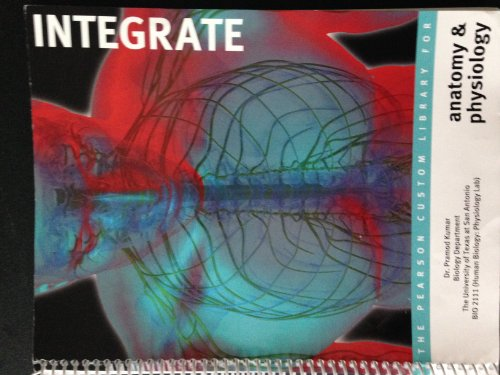 9781269063067: Integrate: The Pearson Custom Library for Anatomy & Physiology UTSA Edition