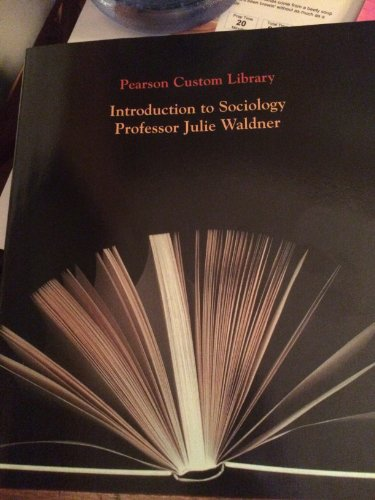 Introduction to Sociology: Professor Julie Waldner: Pearson Custom Library