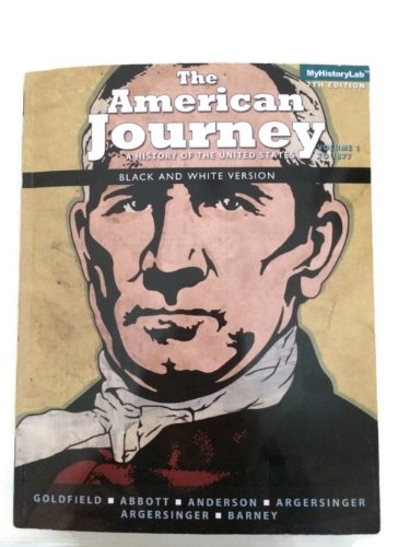 9781269081177: The American Journey: A History of the United States Black & White Version - Volume 1 - 7th Edition