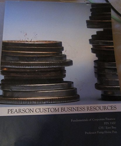 Fundamentals of Corporate Finance: Pearson Custom Fung-Shine: Professor Fung Shine-Pan
