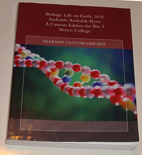 9781269118927: Biology: Life on Earth, 10/E Audesirk/Audesirk/Byers [A Custom Edition for Bio, Norco College]