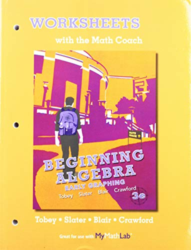 9781269201339: Worksheets with the Math Coach Beginning Algebra Early Graphing with Mathxl Access Kit