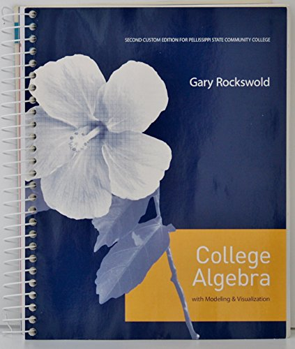 9781269204811: College Algebra with Modeling & Visualization second Custom Edition for Pellissippi State Community College