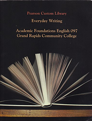9781269242288: Pearson Custom Library, Everyday Writing, Academic Foundations English 097, Grand Rapids Community College