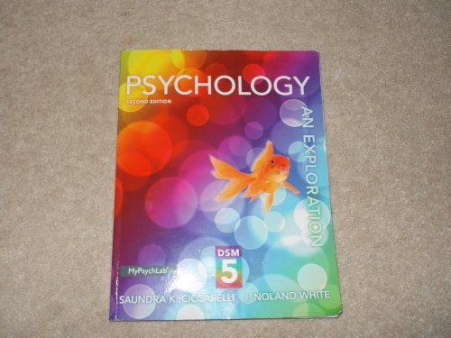 PSYCHOLOGY:AN EXPLORATION W/DSM 5: Saundra K. Ciccarelli