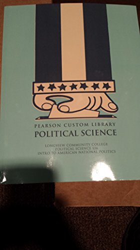 Pearson Custom Library: Political Science (Longview Community: Longview Community College
