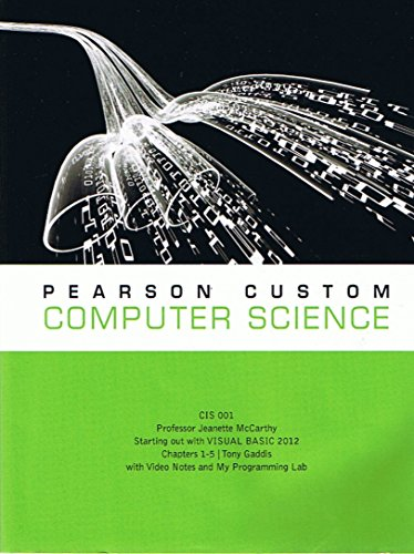 9781269258289: Pearson Custom Computer Science CIS 001, Professor Jeanette McCarthy, Starting Out with VISUAL BASIC 2012 Chapters 1-5 / Tony Gaddis with Video Notes and My Programming Lab