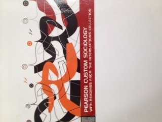 9781269276191: Pearson Custom Sociology with Readings from the Intersections Collection- Custom for Chicago State University