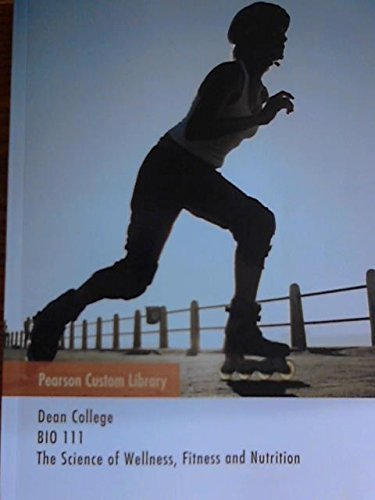 9781269291910: The Science of Wellness, Fitness and Nutrition (Custom Edition for Dean College, BIO 111)