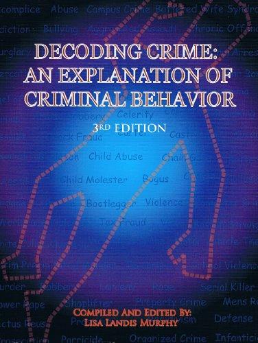 9781269300919: Decoding Crime: An Explanation of Criminal Behavior 3rd Edition