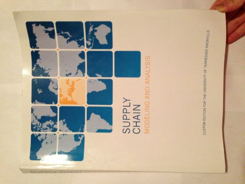 9781269312172: Supply Chain Modeling and Analysis (Custom Edition for the University of Tennessee Knoxville)
